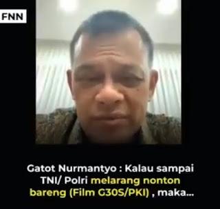 Jenderal Gatot: Jika Nobar G30S/PKI Dilarang Polri & TNI, Berarti PKI Sudah Masuk di Semua Lini, Dan Tinggal Ambil Alih