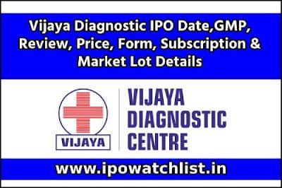 Vijaya Diagnostic IPO