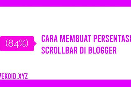 Cara Membuat Persentase ScrollBar di Blogger