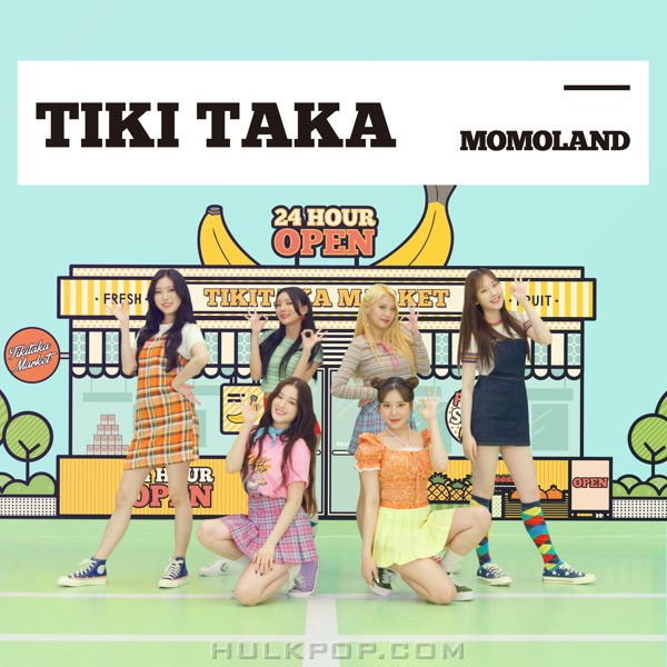 MOMOLAND – TIKI TAKA – Single