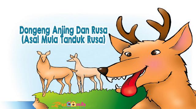Dongeng Anjing Dan Rusa (Asal Mula Tanduk Rusa)
