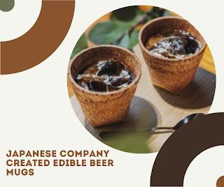Japanese company created edible beer mugs
