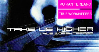 Ku Kan Terbang - True Worshippers