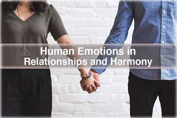 Human Emotions in Relationships and Harmony