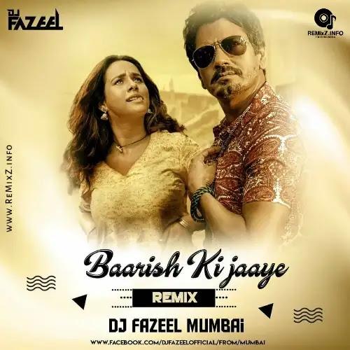 baarish-ki-jaaye-remix-dj-fazeel