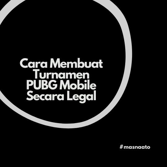 Cara Membuat Turnamen PUBG Mobile Secara Legal