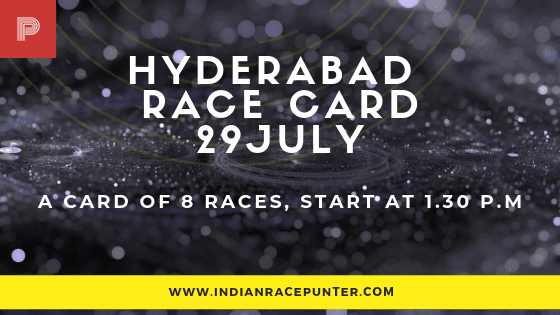 Hyderabad Race Card 29 July, free indian horse racing tips, trackeagle,racingpulse