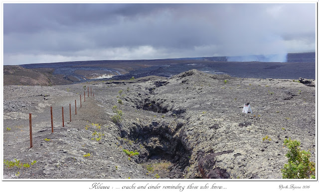 Kilauea: ... cracks and cinder reminding those who know...