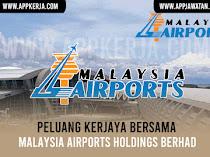 Permohonan Jawatan Kosong di Malaysia Airports Holdings Berhad (MAHB)