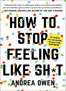 How to Stop Feeling Like Sh*t: 14 Habits that Are Holding You Back