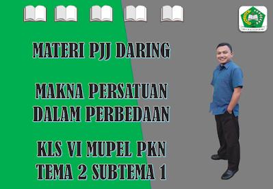 Materi PKn Kelas VI Tema 2 Subtema 1 - Makna Persatuan dalam Perbedaan