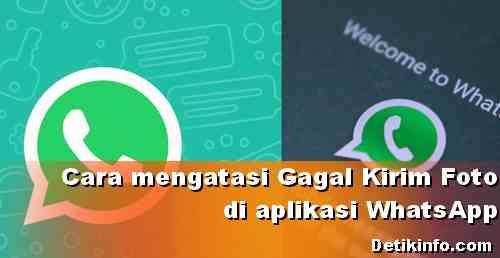 Cara Mengatasi Gagal Kirim Foto Di Whatsapp Detik Info