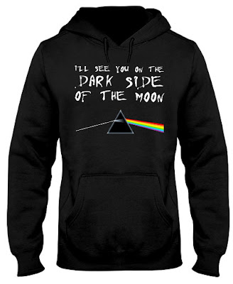 i'll see you on the dark side of the moon pink floyd,  I'll see you on the Dark side of the moon hoodie,  I'll see you on the Dark side of the moon t shirt,
