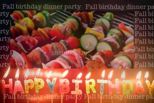 Fall Birthday Dinner Party Ideas To Your Loved One