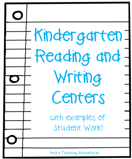 Kindergarten Reading and Writing Centers - Hojo\'s Teaching Adventures