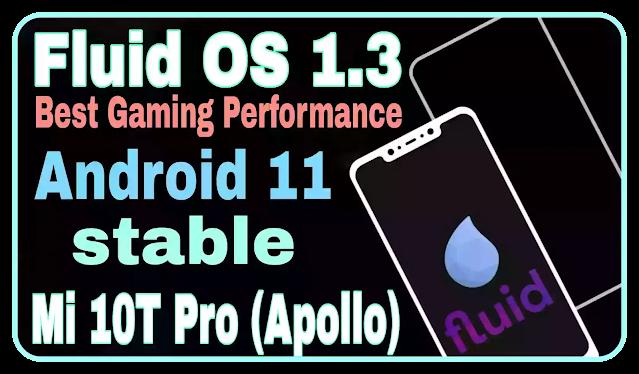 Fluid 1.3 Mi 10T Pro Apollo Best Gaming Performance Rom