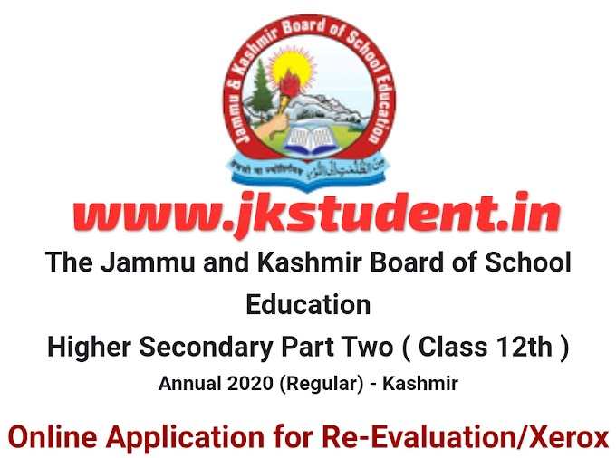 JKBOSE| Online Application for Re-Evaluation/Xerox for Higher Secondary Class 12th Annual 2020 (Regular) - Kashmir Division