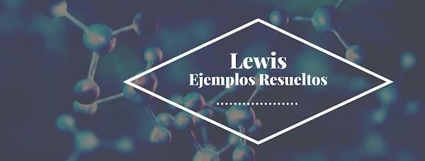Estructura de Lewis ejemplos resueltos