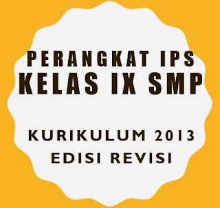 Perangkat Pembelajaran IPS SMP Kelas IX Kurikulum 2013 Revisi