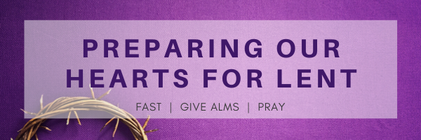 Preparing our Hearts for Lent