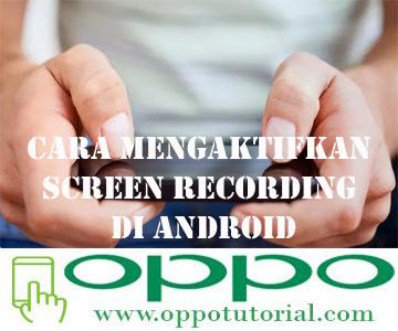 Cara Mengaktifkan Screen Recording di Android