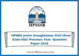 HPSSC junior draughtsman Civil (Post Code-582) Previous Year  Question Paper 2018