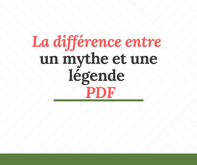 La différence entre un mythe et  une légende