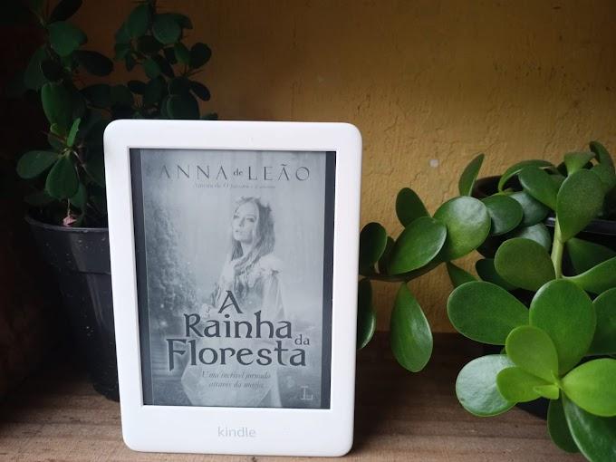 [RESENHA #844] A RAINHA DA FLORESTA - ANNA DE LEÃO