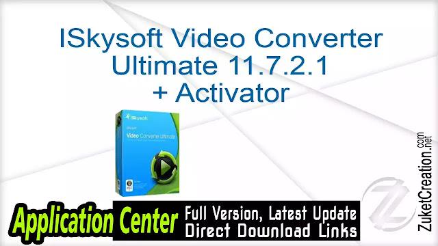 ISkysoft Video Converter Ultimate 11.7.2.1 + Activator