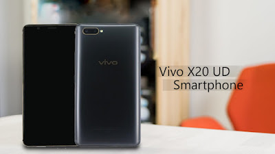 Vivo X20 UD New Smartphone with in-display fingerprint scanner 2018