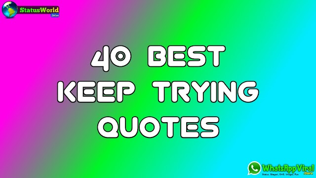 40 Best Keep Trying Quotes