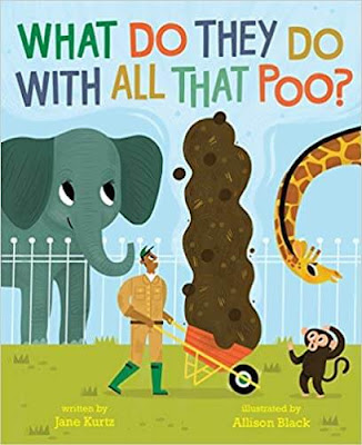 What Do They Do With All That Poo? by Jane Kurtz