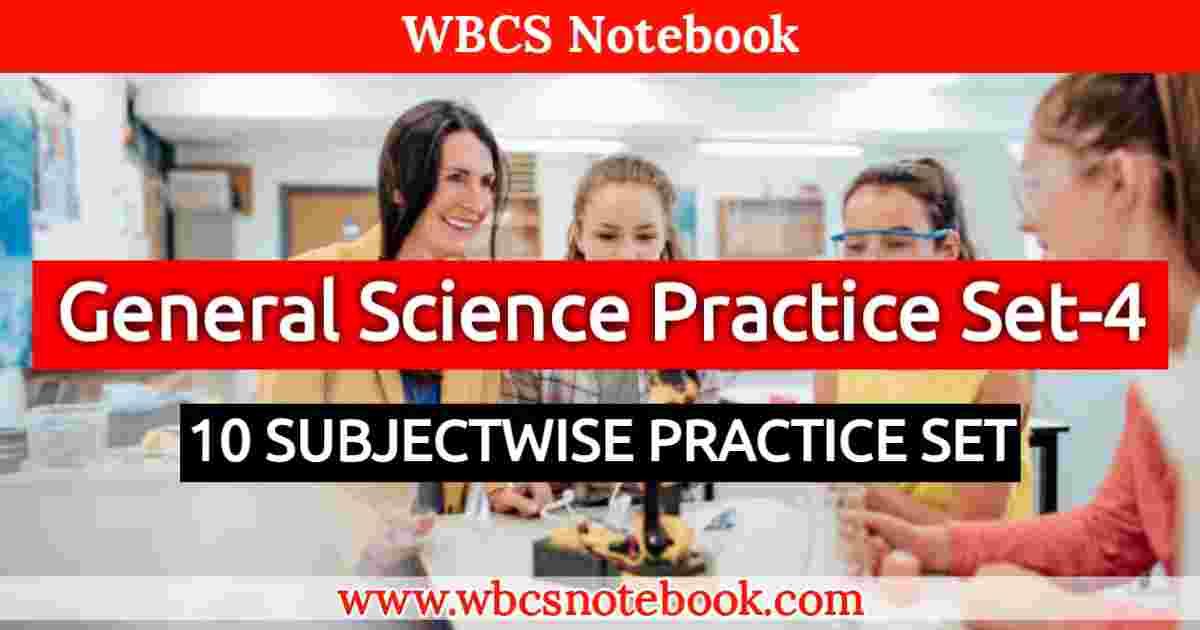 General Science Set-4    WBCS Notebook