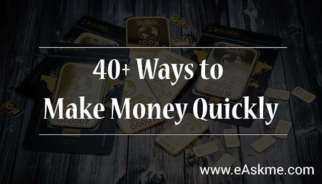 40+ Ways to Make Money Quickly: eAskme