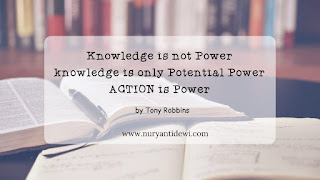Knowledge is only potential power buat action is power