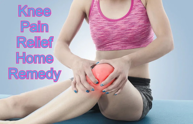 Knee Pain Relief Home Remedy