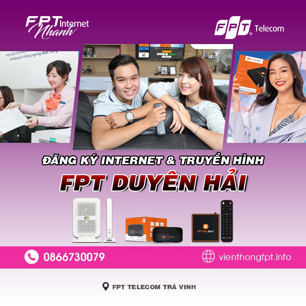 Tổng đài FPT Duyên Hải - Đơn vị lắp mạng Internet và Truyền hình FPT