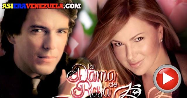 La Dama de Rosa - La telenovela más vista de RCTV