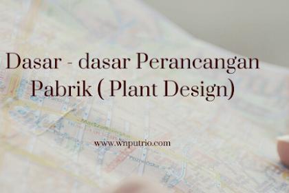 Dasar - dasar Perancangan Pabrik (Plant Design)