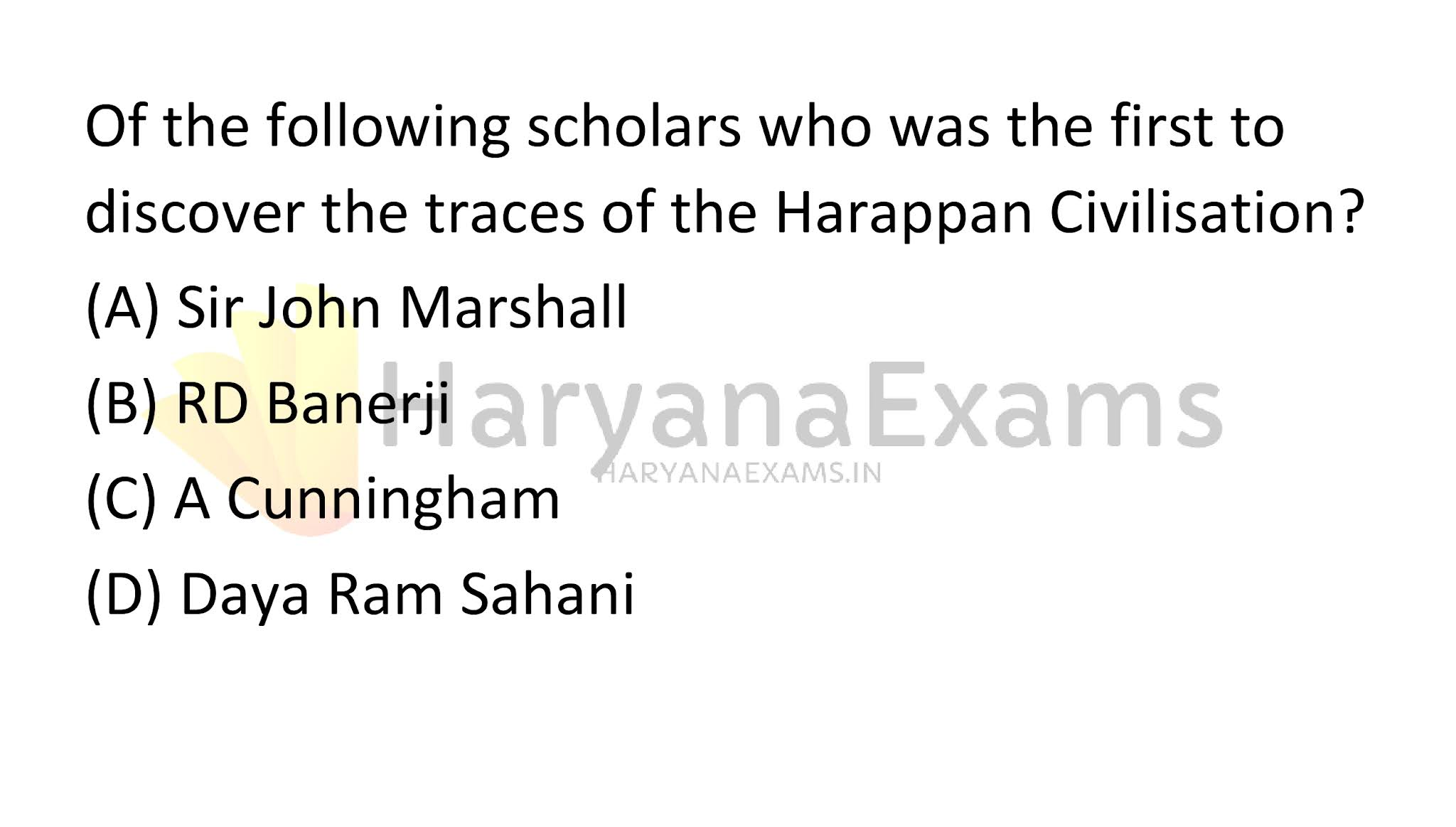 Of the following scholars who was the first to discover the traces of the Harappan Civilisation?