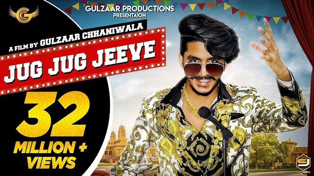 Jug Jug Jeeve - Gulzaar Chhaniwala | Lyrics,Video