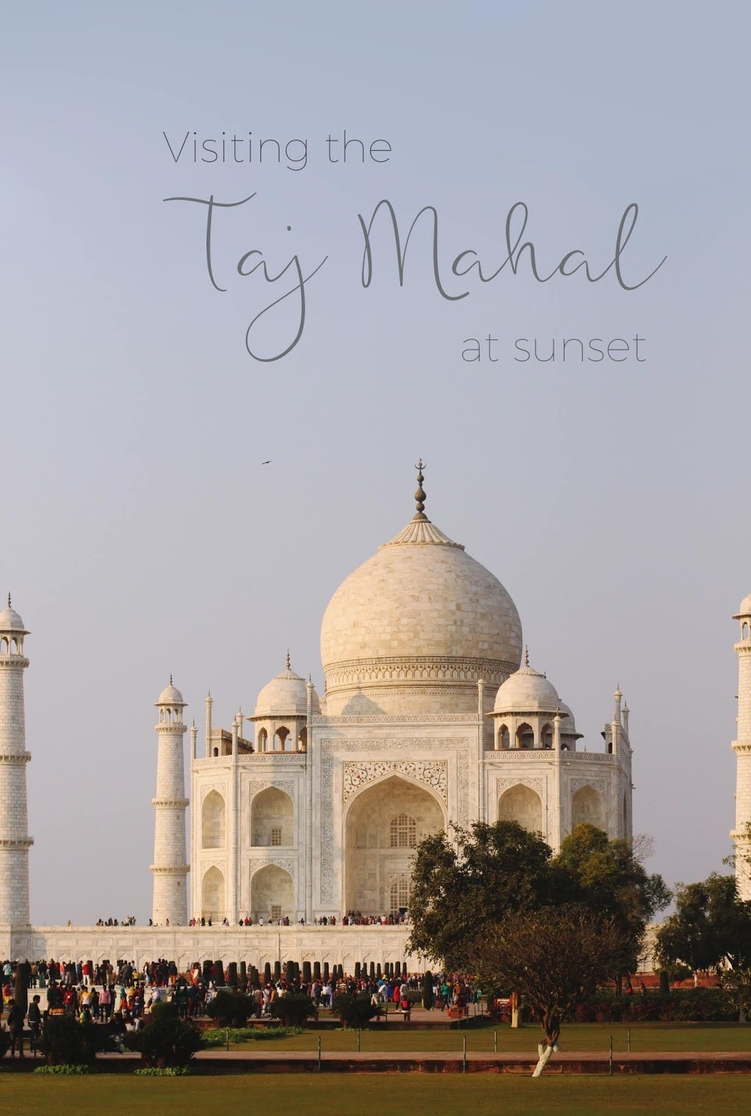 Visiting the Taj Mahal at sunset