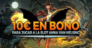 paston 10 euros gratis Slot Anna Van Helsing hasta 25-4-2021