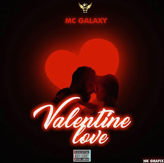 MC Galaxy - Valentine ( 2020 ) [DOWNLOAD]
