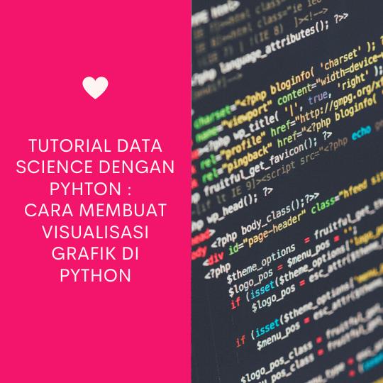 Cara Membuat Visualisasi Grafik di Python