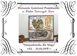 http://klub-tworczych-mam.blogspot.com/2018/03/wyzwanie-goscinnej-projektantki.html