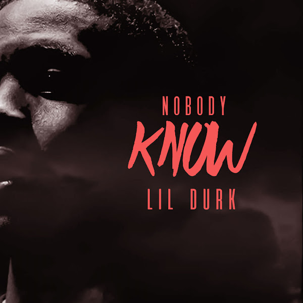 Lil Durk - Nobody Know - Single Cover
