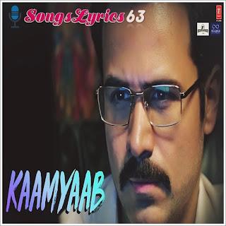 Kaamyaab Lyrics Why Cheat India [2019]