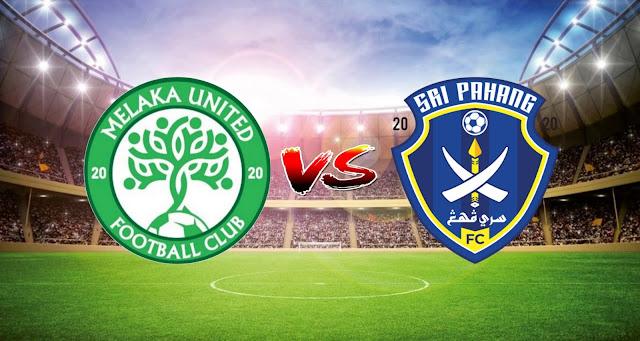 Live Streaming Melaka United vs Sri Pahang FC 13.3.2021 Liga Super