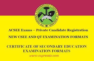 NECTA | ACSEE Exams Private Candidate Registration AND Form Four Exams Format for Certificate of Secondary Education Examination Formats | CSEE Format